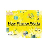 How Finance Works: The HBR Guide to Thinking Smart About the Numbers ISBN: 9781633696709